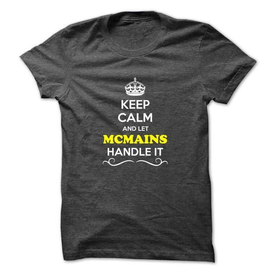 Cool Keep Calm and Let MCMAINS Handle it T-Shirts