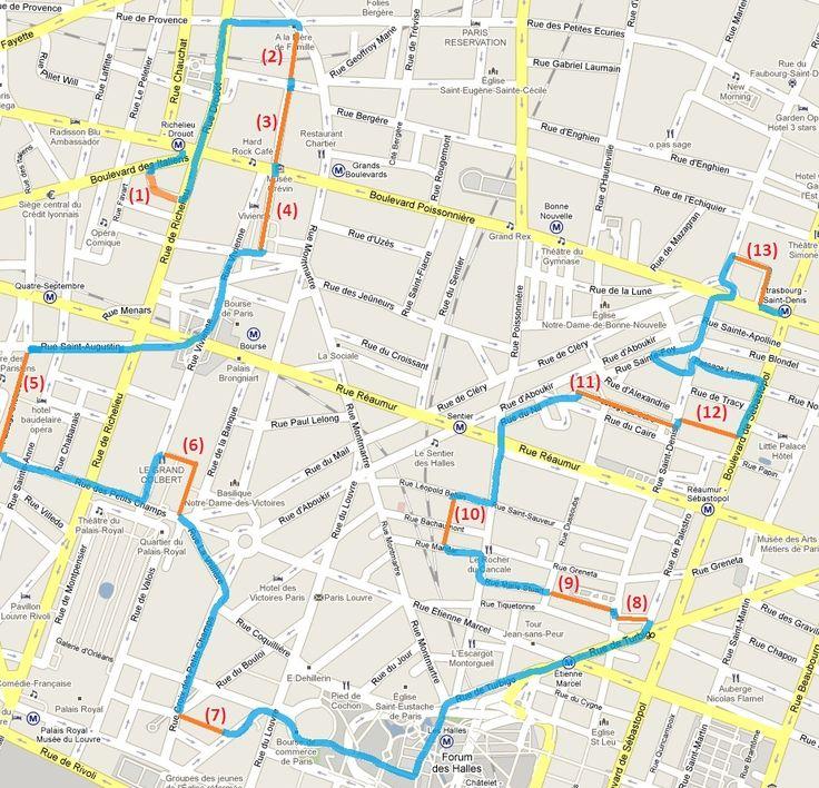 (1) Passage des Princes (2e) (2) Passage Verdeau (2e) (3) Passage Jouffroy (2e) (4) Passage des Panoramas (2e) ( 5) Passage Choiseul (2e) (6) Galerie Vivienne (1e) (7) Galerie Vérot Dodat (2e) (8) Passage du Bourg l'Abbé (2e) (9) Passage du Grand Cerf (2e) (10) Passage Ben AIAD (2e) (11) Passage du Caire (2e) (12) Passage du Ponceau (2e) (13) Passage du Prado (10e)