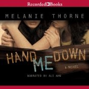 Hand Me Down by Melanie Thorne, narrated by Ali Ahn