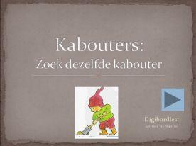 Digibordles kabouters: zoek dezelfde http://leermiddel.digischool.nl/po/leermiddel/4b367cc42712dce5d31db7ee9ce4158f