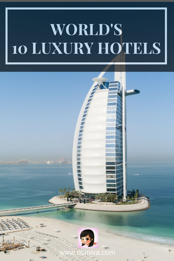List of some of the worlds most luxurious hotel