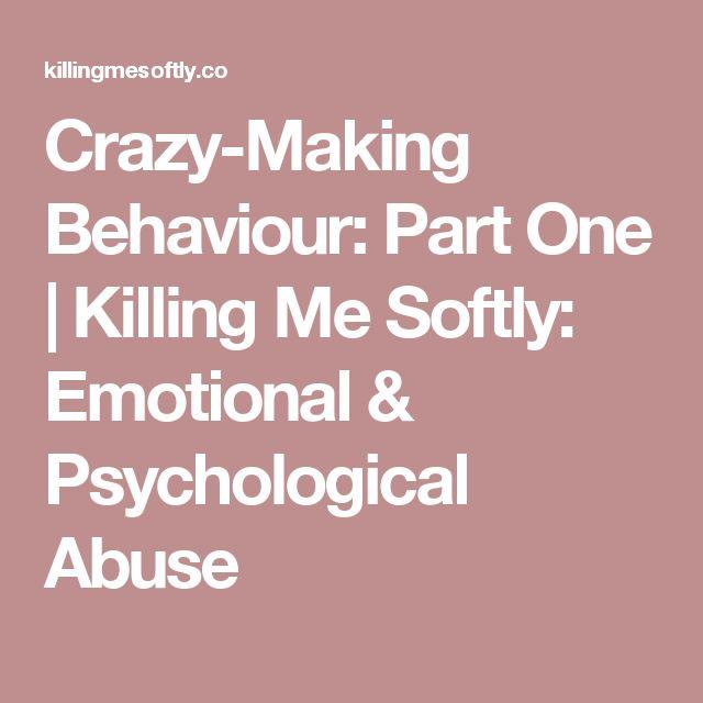 Crazy-Making Behaviour: Part One | Killing Me Softly: Emotional & Psychological Abuse