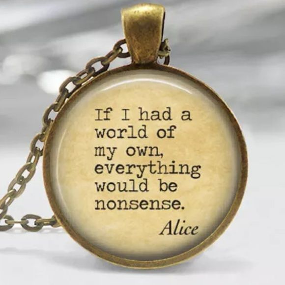ALICE IN WONDERLAND QUOTE Bronze tone. About 20 inches. Glass alloy. No trades. Jewelry Necklaces