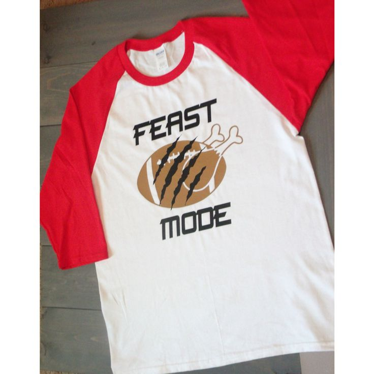 Feast Mode Thanksgiving Raglans for The Family says get the claws out and move over football all in one shirt