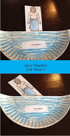 Jesus' Baptism - 3-5s - week 2 Use a brad to connect the Jesus cutout to the paper plate so He can dip into the water.