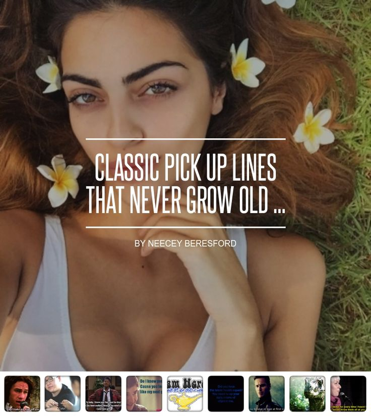 #Classic Pick up Lines That Never Grow Old ... - Love