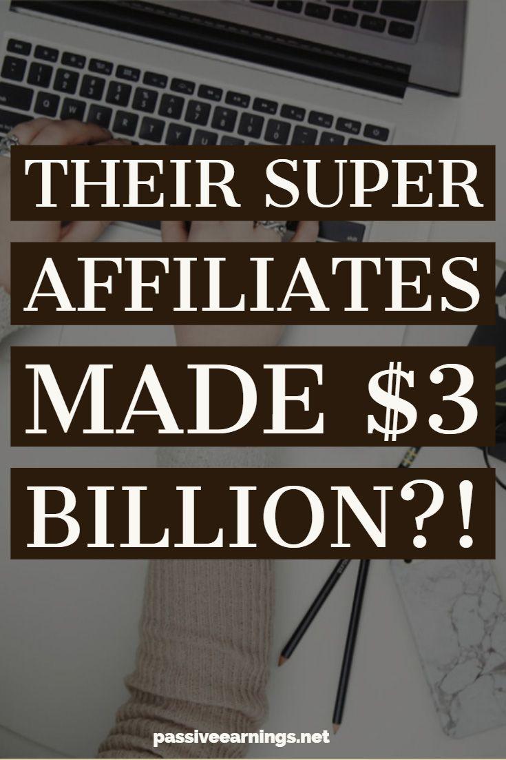 Their SUPER AFFILIATES made $3 Billion?! – Passiveearnings.net