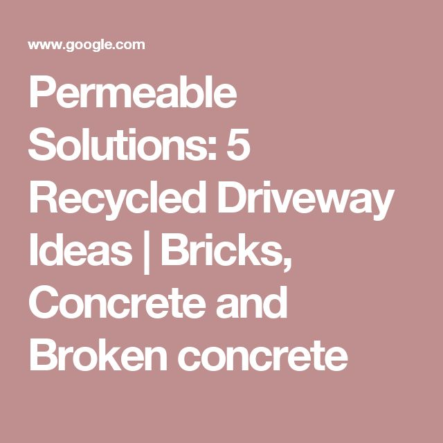 Permeable Solutions: 5 Recycled Driveway Ideas | Bricks, Concrete and Broken concrete