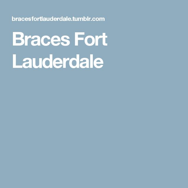 Braces Fort Lauderdale