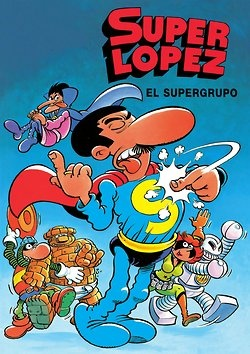 El mejor cómic de superhéroes EVER. Superlópez. El supergrupo.    Dibujo: JAN