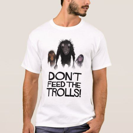 Don't Feed The Trolls Funny Internet Meme T-Shirt - click to get yours right now!