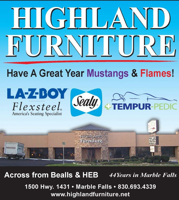 Across From Bealls U0026 HEB 44 Years In Marble Falls Www.highlandfurniture.net  |