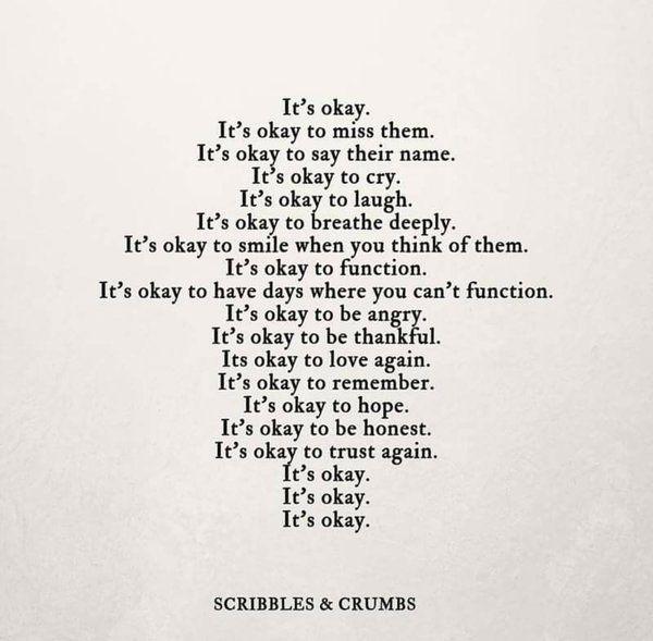 It's your grief  journey; it's OK, however you walk it.