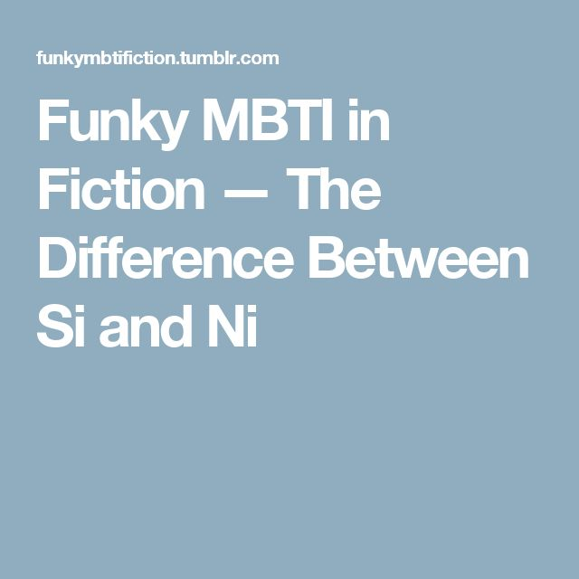 Funky MBTI in Fiction — The Difference Between Si and Ni