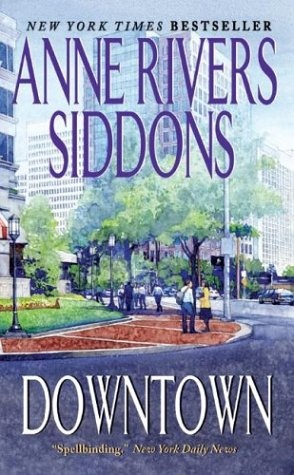 Downtown by Anne Rivers Siddon