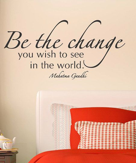 'Be The Change' Wall Quote