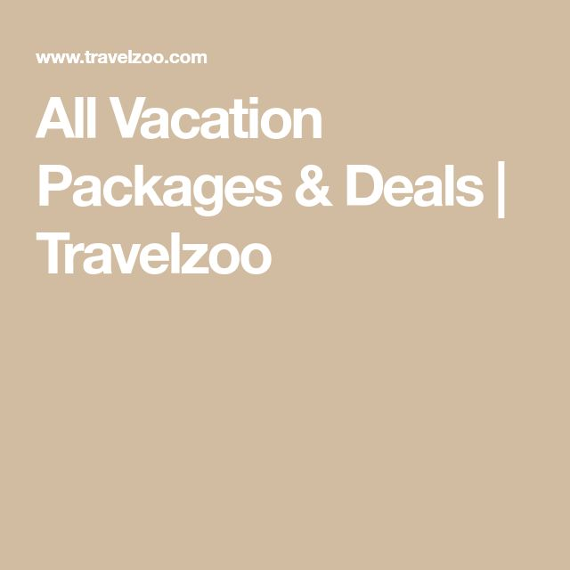 All Vacation Packages & Deals   Travelzoo