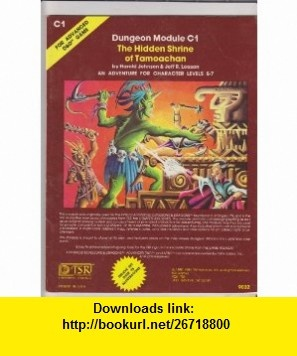 Hidden Shrine of Tamoachan (Advanced Dungeons and Dragons Module C1) (9780935696158) Harold Johnson , ISBN-10: 0935696156 , ISBN-13: 978-0935696158 , , tutorials , pdf , ebook , torrent , downloads , rapidshare , filesonic , hotfile , megaupload , fileserve