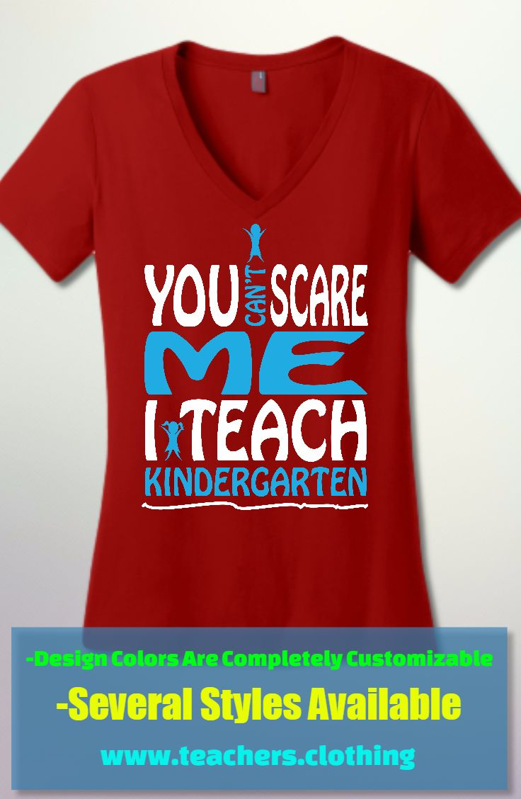free 5 0 vs free run 2 You Can  39 t Scare Me   I Teach Kindergarten V Neck Shirt  100  Ringspun Combed Cotton  Available In 12 colors and sizes XS 4XL  Design Colors Are Completely Customizable As Well  Create This Design With Your School Colors Or Put Your Own Twist On This Design