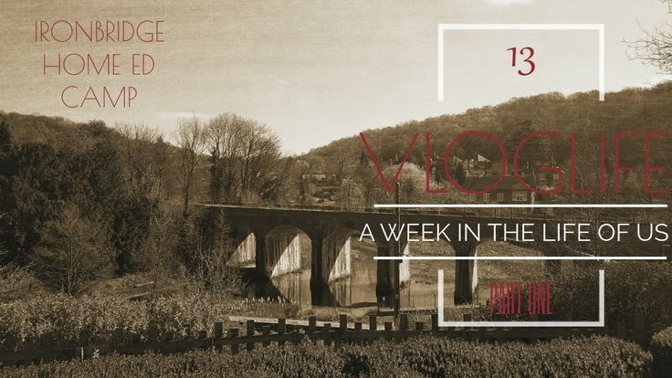 A Week in the Life of Us- Part 1 Darby Houses  Ironbridge Home Ed visit