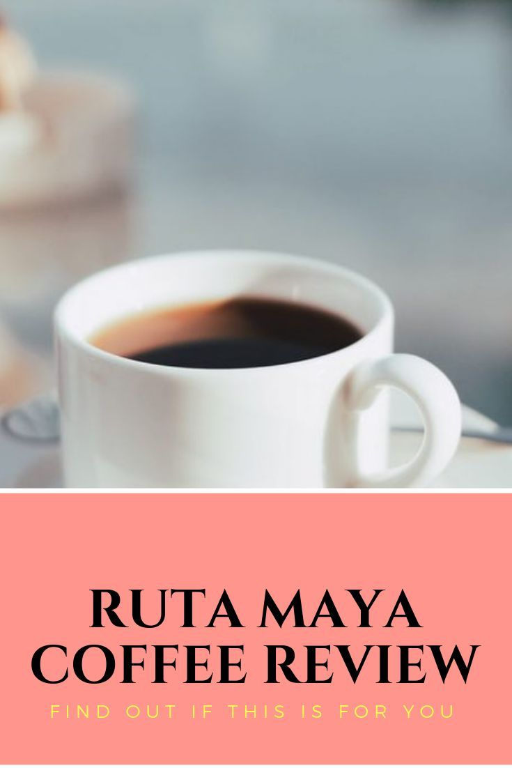 The Ruta Maya Coffee Review Find Out If This Is For You 2caffeinated Coffee Review Coffee Beans Ground Coffee Beans
