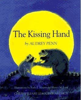 August - The Kissing Hand at The Virtual Vine - Lesson for Parents (Open House) and Kids (First Day of School)
