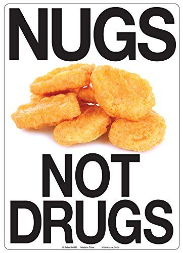 Nugs Not Drugs Tin Sign 8 x 12in -- This is an Amazon Affiliate link. More info could be found at the image url.