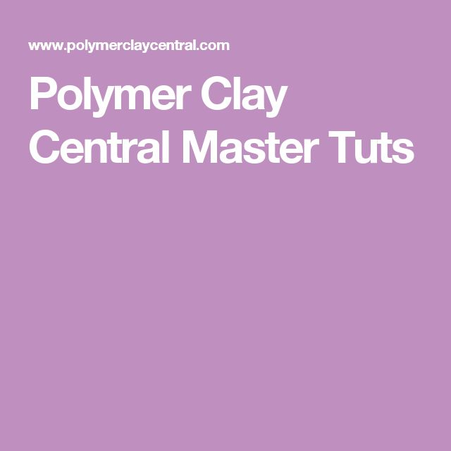 Polymer Clay Central Master Tuts