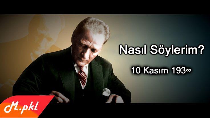 ✿ ❤ Nasıl Söylerim Öldüğünü Nasıl? 10 Kasım 193∞ // Nasıl söylerim öldüğünü nasıl  Atatürk'üm karşımda yatmış uyumuş  Karlar üstünde kapı başında  Nasıl söylerim öldüğünü nasıl  Elinde beyaz tebeşir  Geçmiş durmuş tahta başında  Atatürk'ün dersleri  Nasıl söylerim öldüğünü nasıl  Çenesine uzanmış eli  Atatürk'üm çıkar kocatepeye  Nasıl söylerim öldüğünü nasıl   Nasıl söylerim öldüğünü nasıl  Atatürk'üm karşımda yatmış uyumuş  Karlar üstünde...)