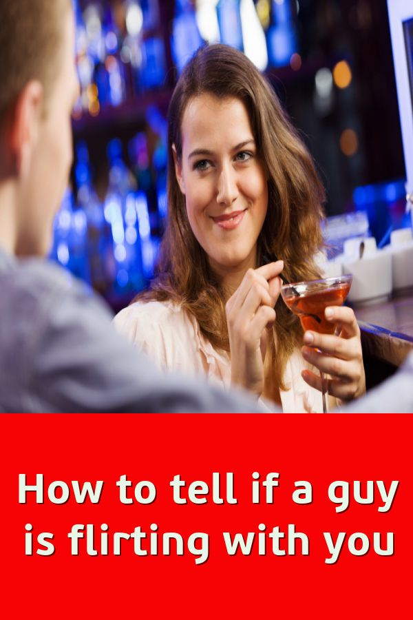 How To Tell If A Guy Is Flirting With You   What is