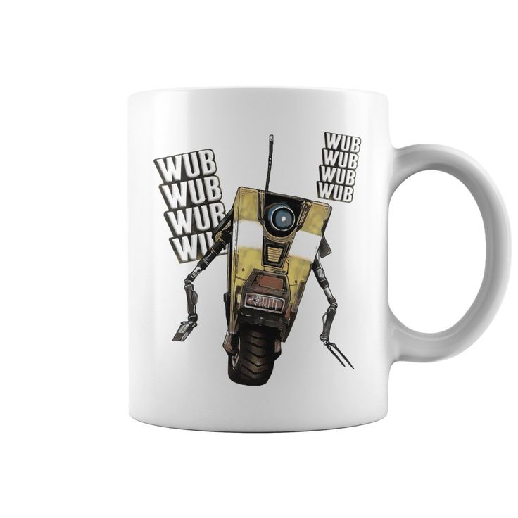 Borderlands Claptrap wub wub wub Funny robot shooter games gaming space rpg cartoon artwork