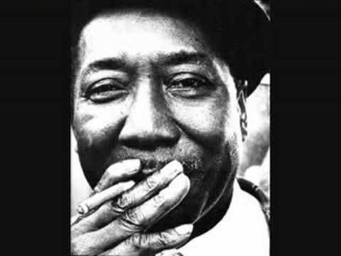 Mr. Muddy Waters - mississippi delta blues    http://www.youtube.com/watch?v=c0_eRVroLqs&feature=fvwrel