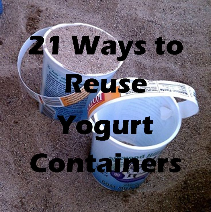 21 Ways To Reuse Yogurt Containers Green Living Reuse