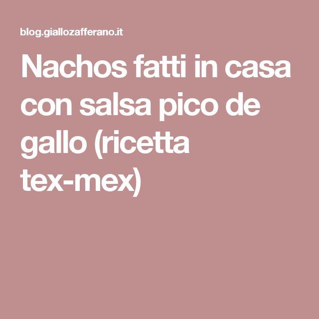 Nachos fatti in casa con salsa pico de gallo (ricetta tex-mex)