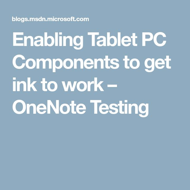 Enabling Tablet PC Components to get ink to work – OneNote Testing
