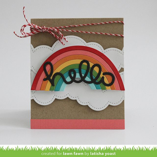 Lawn Fawn - Puffy Cloud Borders, Rainbow, Scripty Hello, Sweetheart Lawn Trimmings cord _ card by Latisha for Lawn Fawn Design Team