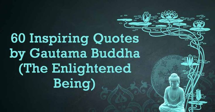 Gautama Buddha, simply known as Buddha, was a sage whose teaching became the foundation of Buddhism. Here are 60 of the Buddha's most profound teachings.