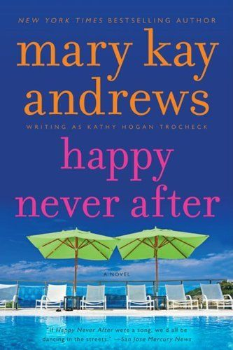 Happy Never After (Callahan Garrity) by Mary Kay Andrews, http://www.amazon.com/dp/0062195115/ref=cm_sw_r_pi_dp_kR-crb1VBRMZ9