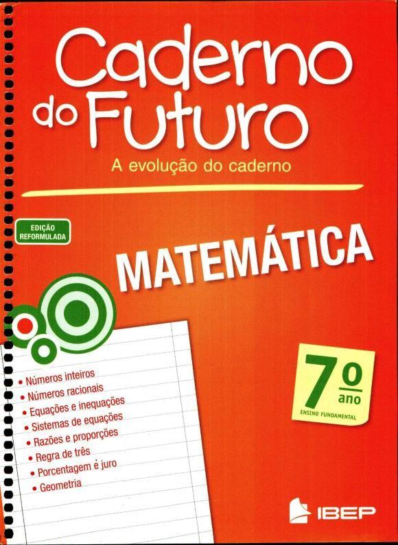 Arquivo CADERNO DO FUTURO MATEMÁTICA 7º ANO.pdf enviado por EDUARDO no curso de Matemática na UNIP. Sobre: CADERNO DO FUTURO MATEMÁTICA 7º ANO