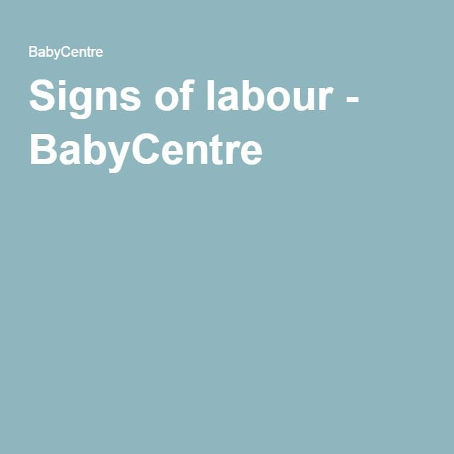 Signs of labour - BabyCentre