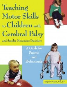 Teaching Motor Skills to Children with Cerebral Palsy - http://yourtherapysource.com/CPmotorskills.html