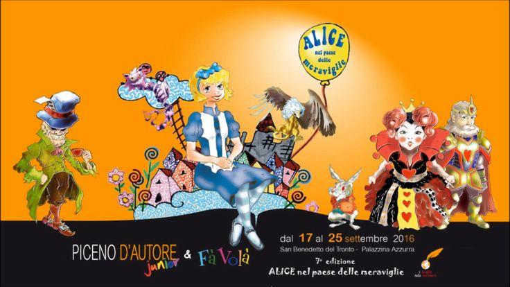 PICENO D'AUTORE junior & FàVolà è un festival che si svolge ogni anno a San Benedetto del Tronto, dedicato alle grandi fiabe della letteratura classica internazionale. La fiaba del 2016 è ALICE nel paese delle meraviglie. Dal 17 al 25 settembre. VI ASPETTIAMO !