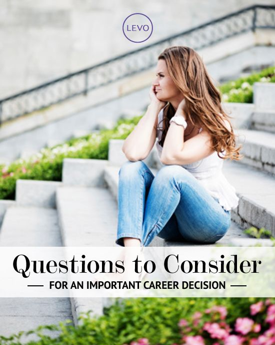 7 questions to ask yourself when facing a tough career decision | Levo