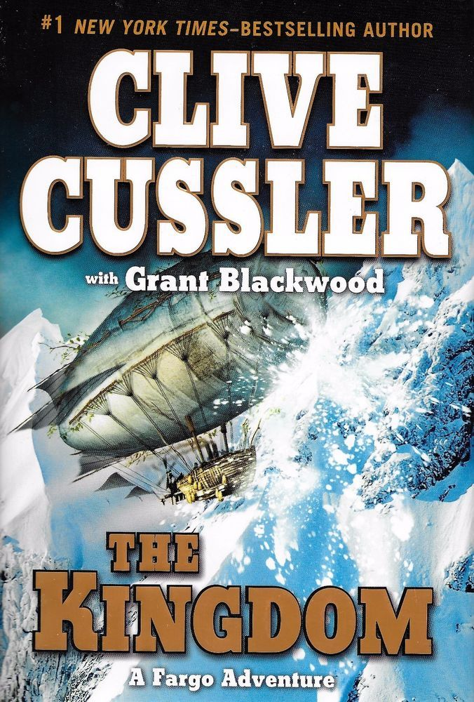A Fargo Adventure: The Kingdom 3 Grant Blackwood Clive Cussler Hardcover 1st/1st