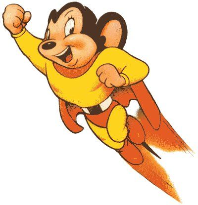 Mighty Mouse was probably the only cartoon I wouldn't watch. So annoying. Too squeaky. Like a pre-cursor to scrappy doo or godzooki. This small ones are more annoying is a theme I think applies to humans, too. And I don't mean kids