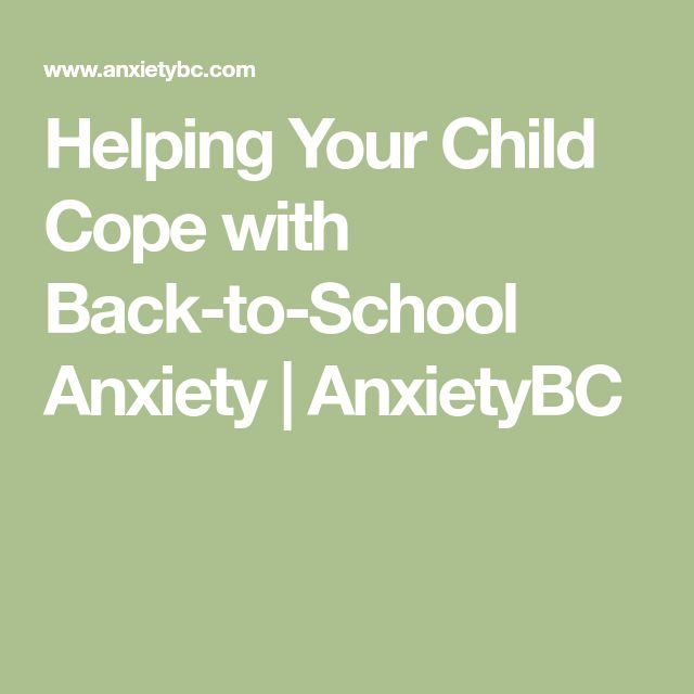 Helping Your Child Cope with Back-to-School Anxiety | AnxietyBC