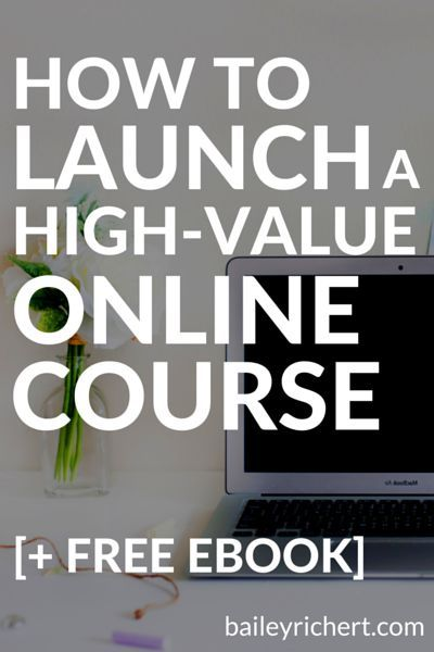 How to Launch a High-Value Online Course [+ Free Ebook!] << Bailey Richert