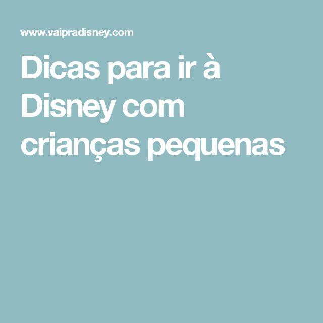 Dicas para ir à Disney com crianças pequenas