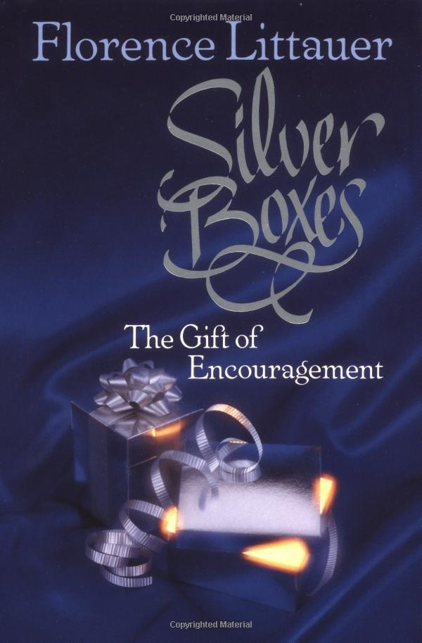 Silver Boxes by Florence Littauer ~ Reminds us how powerful words can be . . .