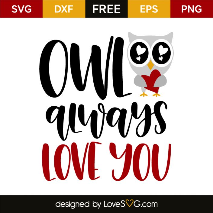 *** FREE SVG CUT FILE for Cricut, Silhouette and more *** Owl always love you